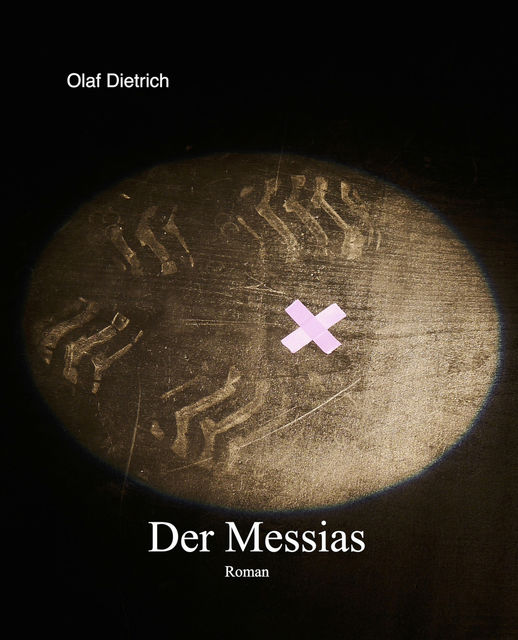 Der Messias, Olaf Dietrich