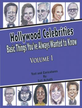 Hollywood Celebrities: Basic Things You've Always Wanted to Know, Volume 1, Sati Achath