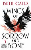 Wings of Sorrow and Bone, Beth Cato