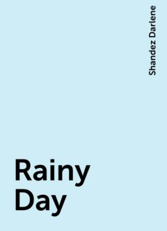 Rainy Day, Shandez Darlene