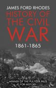 History of the Civil War, 1861–1865, James Ford, Rhodes