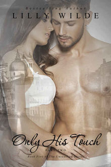 Only His Touch: Part Two (The Untouched Series Book 5), Lilly Wilde