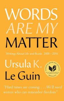 Words Are My Matter, Ursula Le Guin