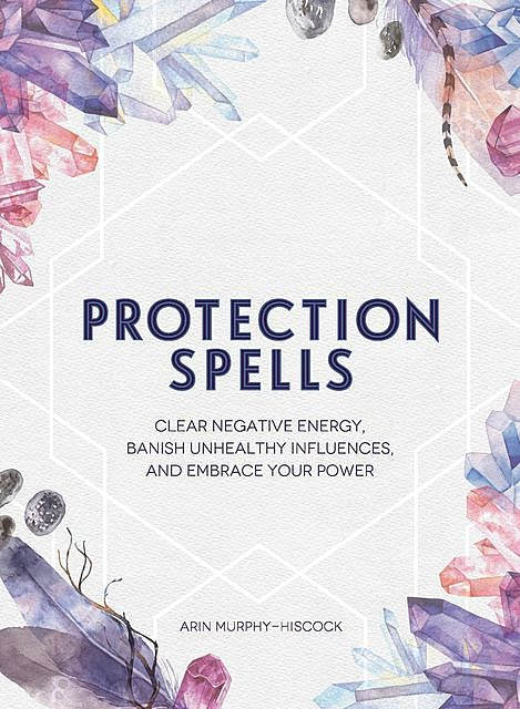 Protection Spells, Arin Murphy-Hiscock