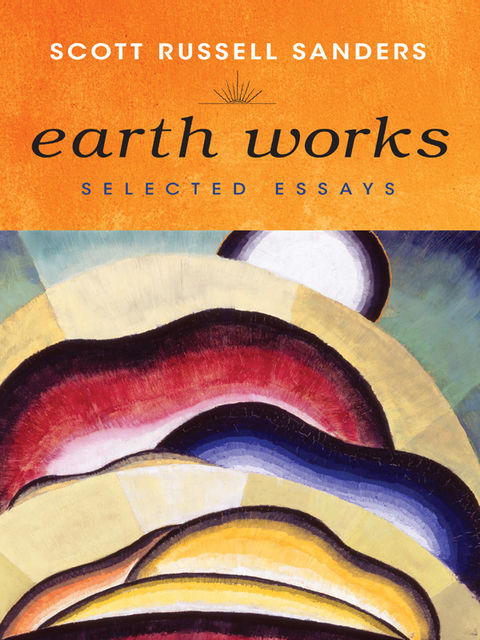Earth Works, Scott Russell Sanders