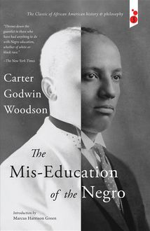 The Mis-Education of the Negro, Carter Godwin Woodson