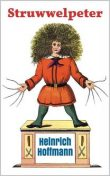 Struwwelpeter: Pretty Stories and Funny Pictures, Heinrich Hoffmann