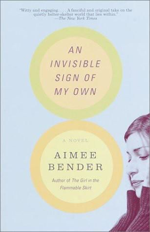 An Invisible Sign of My Own: A Novel, Aimee Bender
