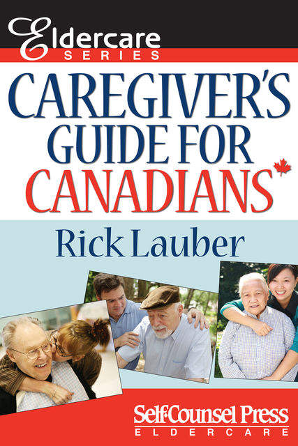 Caregiver's Guide for Canadians, Rick Lauber