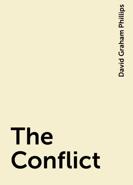 The Conflict, David Graham Phillips