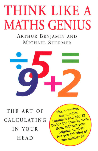 Think Like A Maths Genius, Michael Shermer, Arthur Benjamin