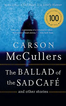 The Ballad of the Sad Cafe and Other Stories, Carson McCullers