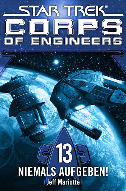 Star Trek – Corps of Engineers 13: Niemals aufgeben, Jeff Mariotte