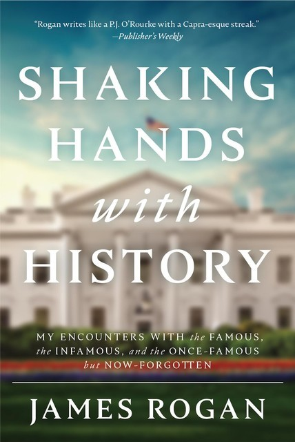 Shaking Hands with History, James Rogan