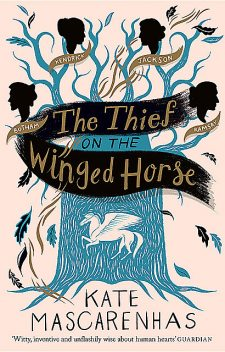 The Thief on the Winged Horse, Kate Mascarenhas