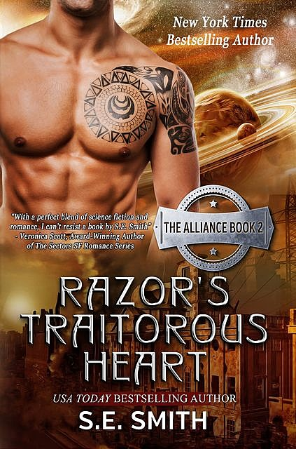 Razor's Traitorous Heart: The Alliance Book 2, S.E.Smith