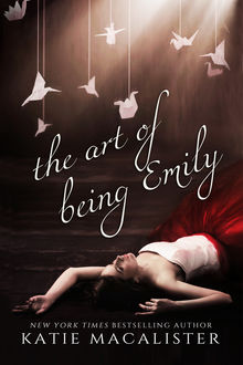 The Art of Being Emily, Katie MacAlister