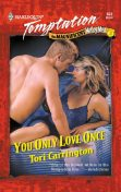 You Only Love Once, Tori Carrington