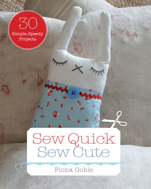 Sew Quick Sew Cute, Fiona Goble