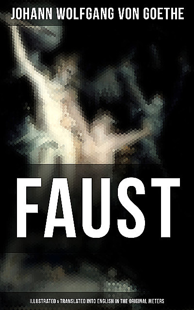 Faust (illustrated), Johan Wolfgang Von Goethe