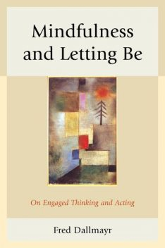 Mindfulness and Letting Be, Fred Dallmayr