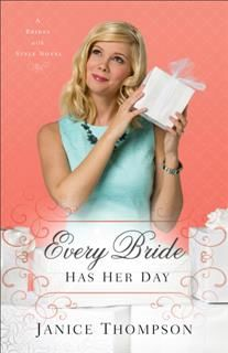 Every Bride Has Her Day (Brides with Style Book #3), Janice Thompson