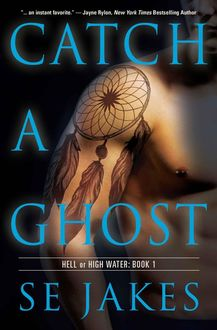 Catch a Ghost (Hell or High Water), SE Jakes