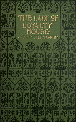 The Lady of Loyalty House / A Novel, Justin McCarthy