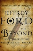 The Beyond, Jeffrey Ford