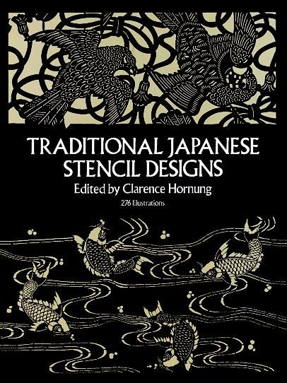 Traditional Japanese Stencil Designs, Clarence Hornung