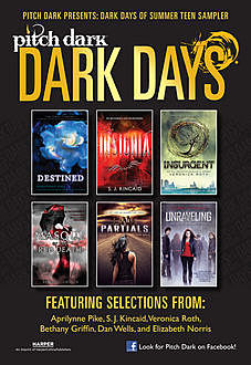 Pitch Dark: Dark Days of Summer Sampler, Aprilynne Pike, Veronica Roth, Elizabeth Norris, Dan Wells, Bethany Griffin, S.J.Kincaid