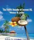 The Health Benefits of Coconut Oil Water & Jelly, Bishop Juliette Fagan