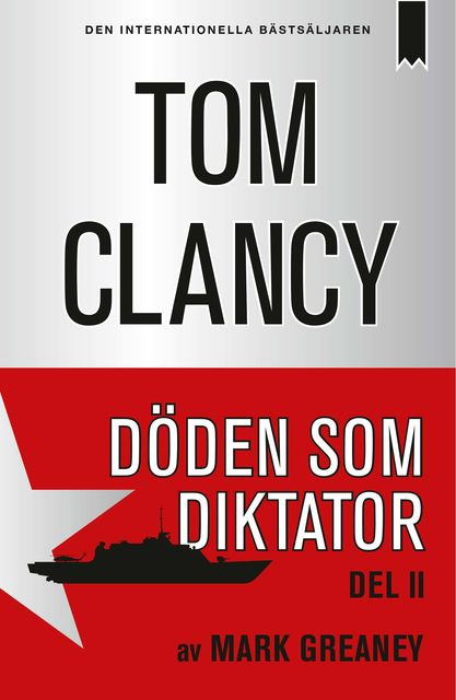 Döden som diktator del II, Tom Clancy, Mark Greaney