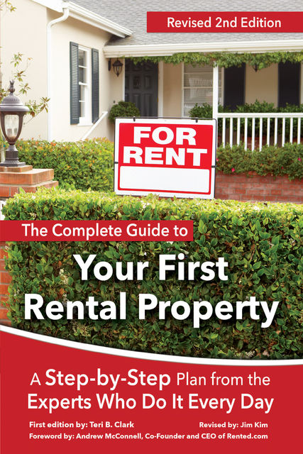 The Complete Guide to Your First Rental Property, Teri Clark