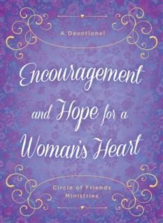 Encouragement and Hope for a Woman's Heart,