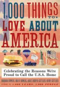1,000 Things to Love About America, Agnes Gottlieb, Barbara Bowers, Brent Bowers, Henry Gottlieb