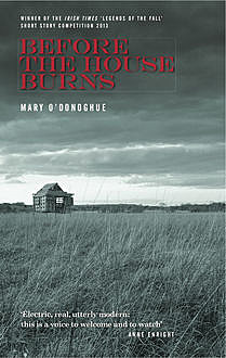 Before the House Burns, Mary O'Donoghue
