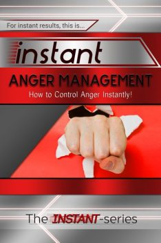 Instant Anger Management, INSTANT Series