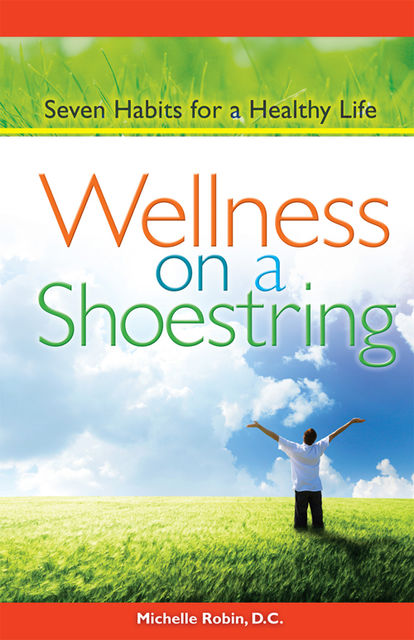 Wellness on a Shoestring, Michelle Robin D.C.