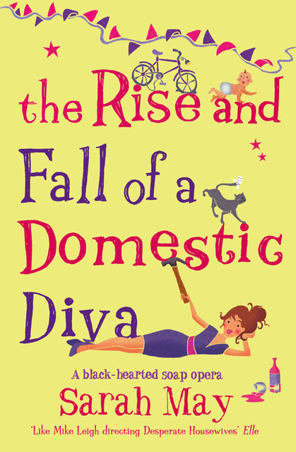 The Rise and Fall of a Domestic Diva, Sarah May