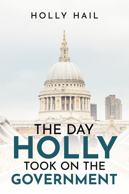 The Day Holly Took on the Government, Holly Hail