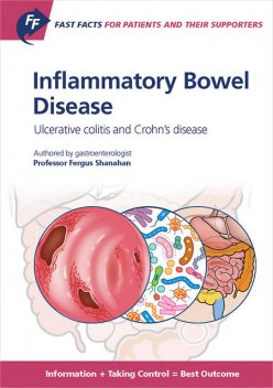 Fast Facts: Inflammatory Bowel Disease for Patients and their Supporters, F. Shanahan