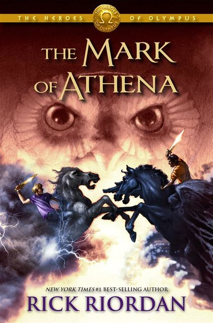 The Heroes of Olympus. Book 3. The Mark of Athena, Rick Riordan