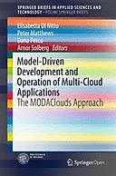 Model-Driven Development and Operation of Multi-Cloud Applications: The MODAClouds Approach, Peter Matthews, Arnor Solberg, Dana Petcu, Elisabetta Nitto