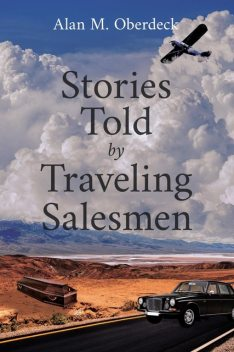 Stories Told by Traveling Salesmen, Alan Oberdeck