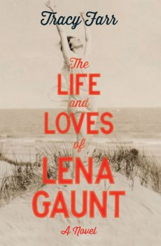 The Life and Loves of Lena Gaunt, Tracy Farr
