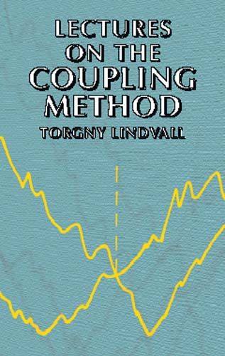 Lectures on the Coupling Method, Torgny Lindvall