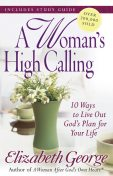 A Woman's High Calling, Elizabeth George