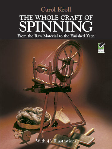 The Whole Craft of Spinning, Carol Kroll