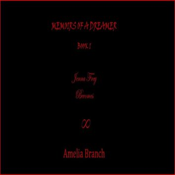 Memoirs of a Dreamer, Amelia Branch
